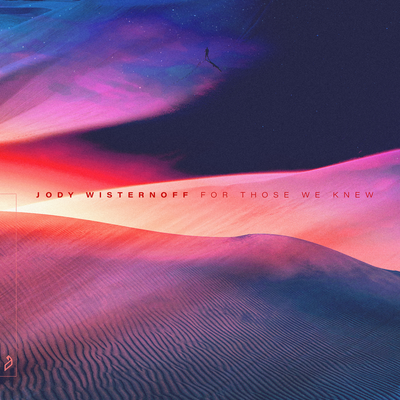 Сингл Jody Wisternoff и Mimi Page - For Those We Knew (2020)